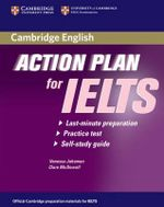 Action Plan for IELTS Self-Study Student's Book Academic Module : Last-Minute Preparation, Practice Test, Self-Study Guide - Vanessa Jakeman