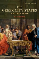 The Greek City States : A Sourcebook - P. J. Rhodes