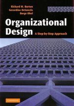 Organizational Design : A Step-by-Step Approach - Richard M Burton