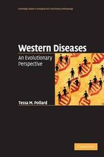 Western Diseases : An Evolutionary Perspective - Tessa Pollard
