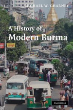 A History of Modern Burma - Michael Charney