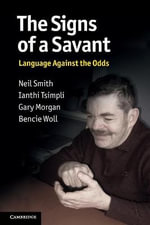 The Signs of a Savant : Language Against the Odds - Gary Morgan