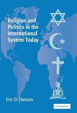 Religion and Politics in the International System Today - Eric O. Hanson