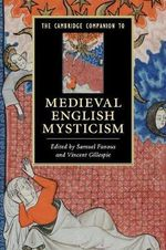 The Cambridge Companion to Medieval English Mysticism : Cambridge Companions to Literature