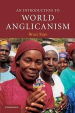 An Introduction to World Anglicanism - Bruce N. Kaye