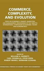 Commerce, Complexity, and Evolution : Topics in Economics, Finance, Marketing, and Management: Proceedings of the Twelfth International Symposium in Economic Theory and Econometrics
