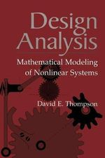 Design Analysis : Mathematical Modeling of Nonlinear Systems - David E. Thompson
