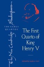 The First Quarto of King Henry V : New Cambridge Shakespeare - William Shakespeare