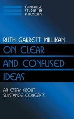 On Clear and Confused Ideas : An Essay about Substance Concepts - Ruth Garrett Millikan