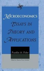 Microeconomics : Essays in Theory and Applications - Franklin M. Fisher