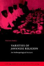 Varieties of Javanese Religion : An Anthropological Account - Andrew Beatty