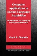 Computer Applications in Second Language Acquisition : Cambridge Applied Linguistics - Carol A. Chapelle