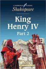 King Henry IV : Part 2 : Cambridge School Shakespeare - William Shakespeare