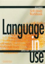 Language in Use : Self-Study Workbook : Beginner - Adrian Doff
