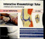 Interactive Rheumatology Tutor : A Multimedia Guide to Clinical Rheumatology on CD ROM - Ray Armstrong