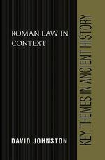 Roman Law in Context : Key Themes in Ancient History - David Johnston