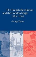The French Revolution and the London Stage, 1789-1805 : GIS-GPS Unification - George Taylor