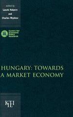 Hungary : Towards a Market Economy
