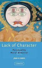 Lack of Character : Personality and Moral Behavior - John M. Doris