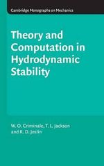 Theory and Computation of Hydrodynamic Stability : Second Edition - W.O. Criminale