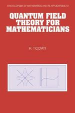 Quantum Field Theory for Mathematicians - Robin Ticciati
