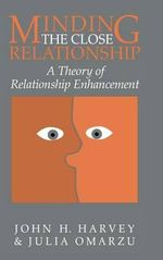 Minding the Close Relationship : A Theory of Relationship Enhancement - John H. Harvey