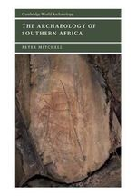 The Archaeology of Southern Africa : Cambridge World Archaeology - Peter Mitchell