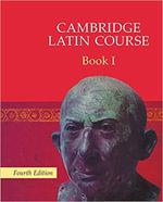 Cambridge Latin Course 1 Student's Book : Cambridge Latin Course - Cambridge School Classics Project