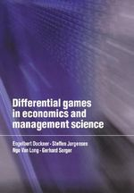 Differential Games in Economics and Management Science : Work and Leisure in Postindustrial Society - Engelbert J. Dockner
