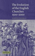 The Evolution of the English Churches, 1500-2000 - Doreen Rosman