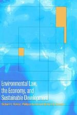 Environmental Law, the Economy and Sustainable Development : The United States, the European Union and the International Community