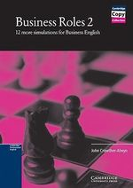 Business Roles 2 Copy masters: 12 More Simulations for Business English Bk. 2 : Simulations for Business English - John Crowther-Alwyn