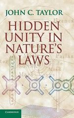 Hidden Unity in Nature's Laws : An Exploration in Cognitive Grammar - John C. Taylor