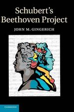 Schubert's Beethoven Project - John Michael Gingerich