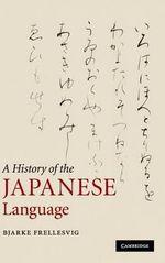A History of the Japanese Language - Bjarke Frellesvig