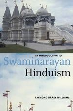 An Introduction to Swaminarayan Hinduism - Raymond Brady Williams