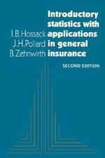 Introductory Statistics with Applications in General Insurance - I.B. Hossack