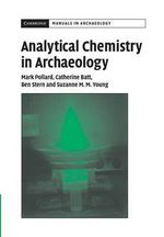 Analytical Chemistry in Archaeology : Cambridge Manuals in Archaeology (Paperback) - A.M. Pollard