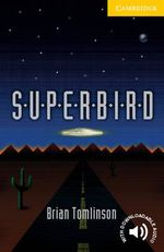 Superbird : Cambridge Englsh Readers : Level 2 - Brian Tomlinson