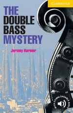 The Double Bass Mystery : Level 2 - Jeremy Harmer