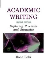 Academic Writing : Exploring Processes and Strategies - Ilona Leki