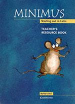 Minimus Teacher's Resource Book : Starting out in Latin - Barbara Bell