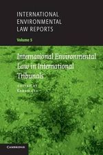 International Environmental Law Reports : Volume 5 : International Environmental Law in International Tribunals