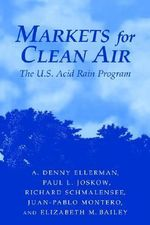 Markets for Clean Air : The U.S. Acid Rain Program - A. Denny Ellerman