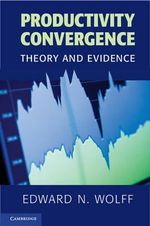 Productivity Convergence : Theory and Evidence - Edward N. Wolff