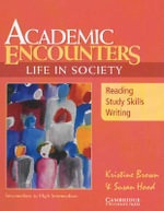 Academic Encounters: Life in Society Student's Book : Reading, Study Skills, and Writing - Kristine Brown