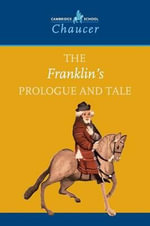 The Franklin's Prologue and Tale : Cambridge School Chaucer S. - Geoffrey Chaucer