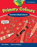 Primary Colours Teacher's Book Starter - Diana Hicks