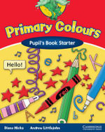 Primary Colours Pupil's Book Starter : Pupil's Book Starter - Diana Hicks