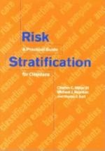 Risk Stratification : A Practical Guide for Clinicians - Charles C. Miller